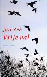 Juli Zeh - Vrije val - óók te leen als e-book in de bibliotheekapp - discussietips op http://www.deboekensalon.nl/discussietips?page=22