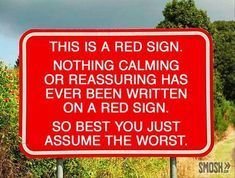 Funny Street Signs, Funny Road Signs, Fun Signs, Funny Warning Signs, Funny Jokes, Hilarious, Stupid Funny, Red Sign, Everything Funny