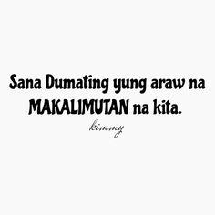 """""""Sana dumating yung araw na makalimutan kita"""" Kailan kaya yung araw na yun."""
