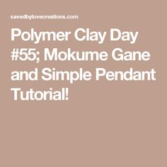 Polymer Clay Day #55; Mokume Gane and Simple Pendant Tutorial!
