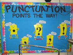 Punctuation Bulletin Board Display- hang up good examples of punctuation usage!