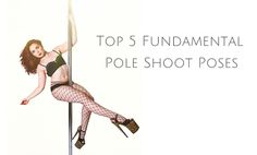 Best poses for your pole dancing photo shoot
