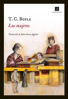 Las mujeres / T.C. Boyle; trad. de Julia Osuna Aguilar. (La historia de Frank Lloyd Wright, de sus esposas y de sus amantes).