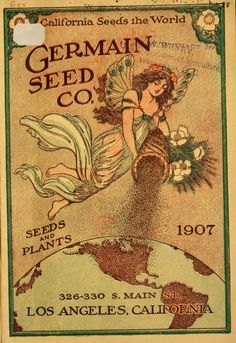 Front cover of 'Germain Seed Co' (1907) with an illustration of a flower fairy sprinkling seeds on a globe. Germain Seed Co. 326-330 S. Main St. Los Angeles, California. U.S. Department of Agriculture, National Agricultural Libraryarchive.org