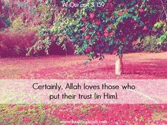 Certainly, Allah loves those who put their trust (in Him). | Al-Qur'an 3:159 | © www.hashtaghijab.com