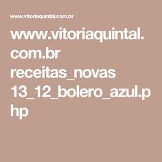 www.vitoriaquintal.com.br receitas_novas 13_12_bolero_azul.php