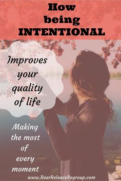 How being intentional improves your quality of life. Making the most of every moment instead of rushing.