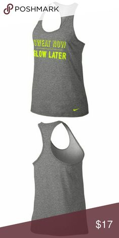 "WOMEN'S NIKE DRI - FIT COTTON GRAPHIC TANK Grey and neon green with saying "" sweat now glow later"" super cute. Let's do this New year's resolution in style girls ;) Nike Tops Tank Tops"