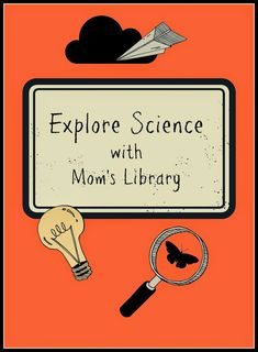 Life with Moore Babies: Explore Science with Mom's Library