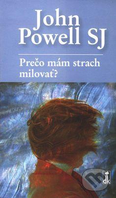 Martinus.sk > Knihy: Prečo mám strach milovať? (John Powell)