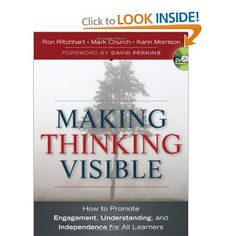 Making Thinking Visible: How to Promote Engagement, Understanding, and Independence for All Learners: Ron Ritchhart, Mark Church, Karin Morrison: 9780470915516: Amazon.com: Books