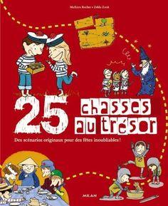 25 chasses au trésor : Des scénarios originaux pour des fêtes inoubliables !