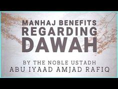 Manhaj Benefits Regarding Dawah   Abū ʿIyāḍ Amjad Rafīq - YouTube