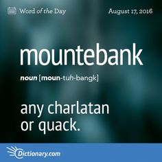 Can you use mountebank in a sentence? #wotd #wordoftheday #dictionarycom…