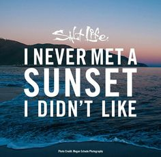 I never met a sunset I didn't like.