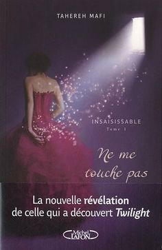 Insaisissable, Tome 1 : Ne me touche pas: Amazon.fr: Tahereh Mafi, Jean-Noël Chatain: Livres