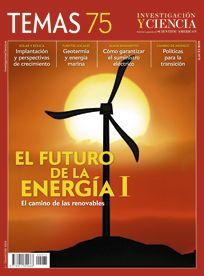 TEMAS Nº 75 EL FUTURO DE LA ENERGIA I El camino de las energias renovables