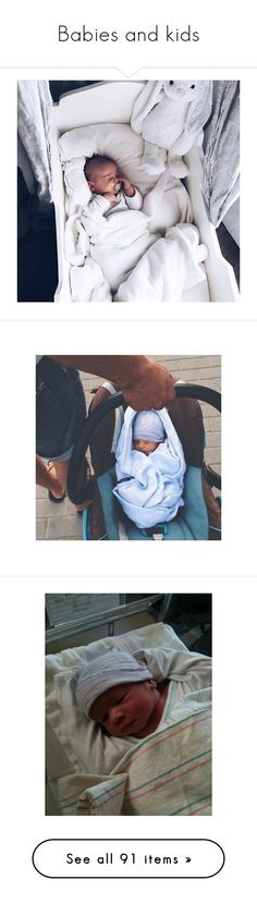 """Babies and kids"" by funrat24 ❤ liked on Polyvore featuring baby, kids, people, children, newborn, babies, photos, instagram, pictures and baby boy"