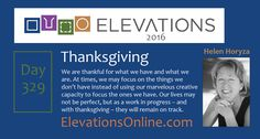 Daily Perspective – 329 | Thanksgiving – We are thankful for what we have and what we are. At times, we may focus on the things we don't have instead of using our marvelous creative capacity to focus the ones we have. Our lives may not be perfect, but as a work in progress – and with thanksgiving – they will remain on track. #HappyThanksgiving