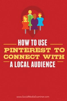 Do you use Pinterest to build relationships with your audience?  Including a strong geographic focus in your Pinterest marketing can help you create more visibility with people who live or are interested in your locale.  In this article you'll discover how to use Pinterest to connect with a local audience. Via @alisameredith and @smexaminer.