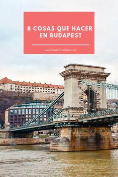 Lista con las mejores actividades a realizar en esta espectacular ciudad para que la vivas y la disfrutes al máximo! Budapest, Tower Bridge, Travel, Blog, Instagram, Travel Checklist, Things To Do, Cruises, Bridges