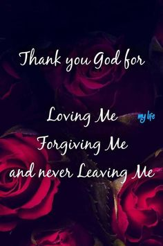 Never Leave Me, Thank You God, Forgive Me, Forgiveness, Christianity, Thats Not My, My Life, Faith, Movie Posters