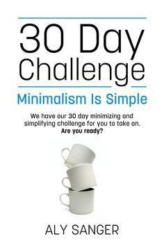 30 Day Challenge - Minimalism Challenge - Minimalism is Simple