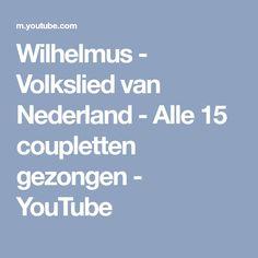Wilhelmus - Volkslied van Nederland - Alle 15 coupletten gezongen - YouTube