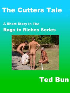 The Cutter's Tale a short story in the Rags to Riches world #shortstory #naturistfiction #naturist #naturism #nudist #nudism