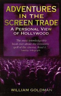 """Adventures in the Screen Trade by William Goldman. Stephen says """"A must-read for anyone interested in movies and the art of screenwriting. Full of wisdom and laugh-out-loud moments, its sequel Which Lie Did I Tell? is also a classic of the genre. Marathon Man, Books To Read Before You Die, Sundance Kid, Books To Buy, Screenwriting, Growing Up, Knowledge, Adventure, Sayings"""