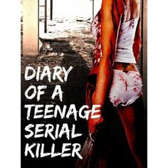 Diary of a Teenage Serial Killer (Kindle Edition)  http://www.picter.org/?p=B007S1KDAG