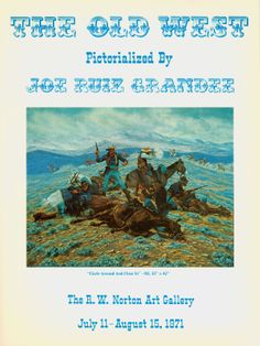 """The Old West, Pictorialized by Joe Ruiz Grandee (1971). """"The contemporary Western artist, Joe Ruiz Grandee, was the first official artist of Texas [1971-72] and is represented by 41 works in this exhibition catalogue, including paintings, drawings, engravings on metal and sculptures."""" (Website)"""