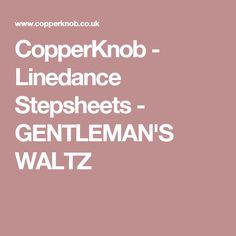 CopperKnob - Linedance Stepsheets - GENTLEMAN'S WALTZ