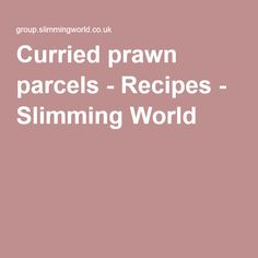 Curried prawn parcels - Recipes - Slimming World