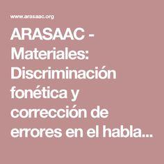 ARASAAC - Materiales: Discriminación fonética y corrección de errores en el habla y en la lectoescritura