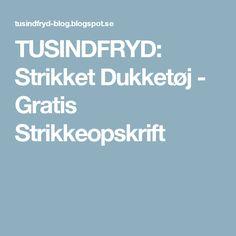 TUSINDFRYD: Strikket Dukketøj - Gratis Strikkeopskrift