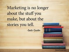 """Marketing is no longer about the stuff you make, but about the stories you tell."" - Seth Godin  #quote #marketing #contentmarketing"