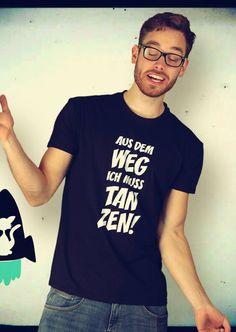 Aus Dem Weg Ich Muss Tanzen T-Shirt von Kater Likoli, Mannheim, Deutschland   Design by Kater Likoli $19.95
