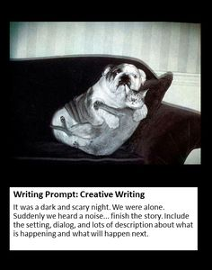 Writing Prompt: Creative Story -- It was a Dark and Scary Night --