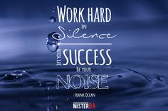 """""""Work hard in silence. Let your success be your noise. Work Hard In Silence, Frank Ocean, What Is Need, Business Quotes, Business Opportunities, Understanding Yourself, Monday Motivation, Success, Neon Signs"""