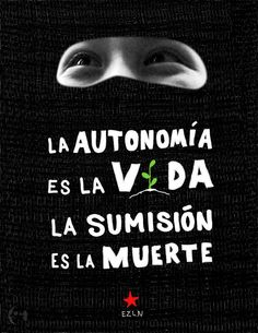 Autonomy Is Life - Submission Is Death San Andreas, Zine, Arte Latina, Protest Posters, Spiritual Images, Pretty Quotes, Political Art, Feminist Art, Power To The People