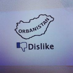 Dislike Orbanistan!