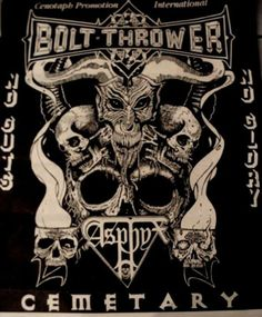 Bolt Thrower / Asphyx / Cemetary