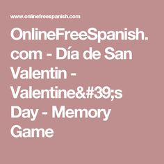 Learn Spanish vocabulary about valentine while playing Memory Game. Spanish Holidays, Spanish Vocabulary, Learn Spanish, Memory Games, Valentines, Learning, Eagle, Club, Ideas