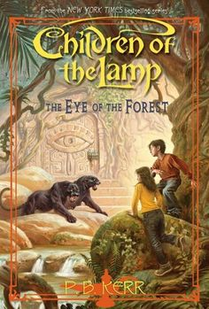 The Eye of the Forest (Children of the Lamp Series #5) by P.B. Kerr (What I'm reading right now . . . )