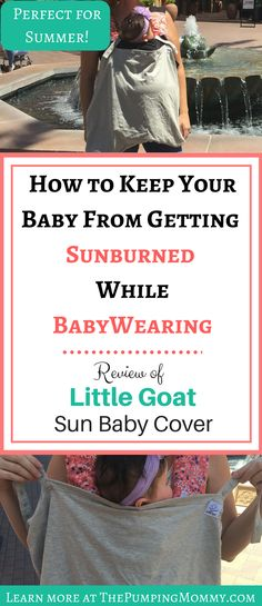Best Baby Carrier Cover for Summer: Review of Little Goat Sun Baby Carrier Cover. Summer is here and that means lots of sun. But what about those little arms & legs when babywearing? Find out how Little Goat has you & your baby covered! #BestBabyCarrierCoverfortheSummer #Babywearing #SunBlockSolutionsForBaby  Best Baby Carrier Cover for the Summer