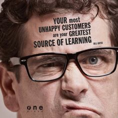 """""""Your most unhappy customers are your greatest source of learning"""" Bill Gates"""