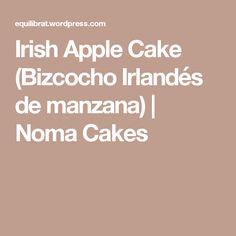 Irish Apple Cake (Bizcocho Irlandés de manzana)   Noma Cakes