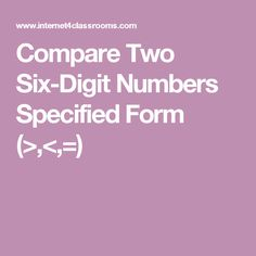 Compare Two Six-Digit Numbers Specified Form (>,<,=)