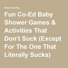 Fun Co-Ed Baby Shower Games & Activities That Don't Suck (Except For The One That Literally Sucks) -Beau-coup Blog